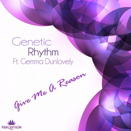 Genetic Rhythm ft. Gemma Dunlovely - Give Me A Reason