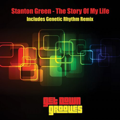 Stanton Green - The Story Of My Life (Genetic Rhythm Mix)